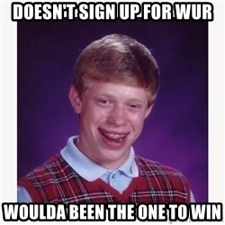 nerdy kid lolz - doesn't sign up for wur woulda been the one to win