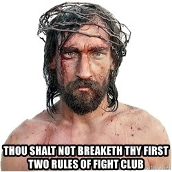 Masturbation Jesus -  THOU SHALT NOT BREAKETH THY FIRST TWO RULES OF FIGHT CLUB
