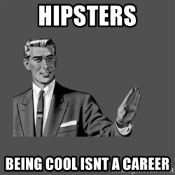 Grammar Guy - hipsters being cool isnt a career