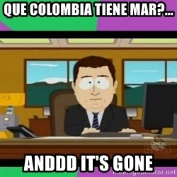 south park it's gone - Que colombia tiene mar?... anddd it's gone