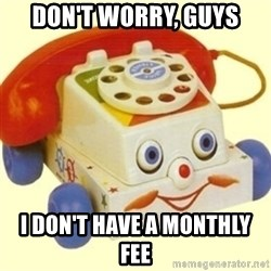 Sinister Phone - don't worry, guys I don't have a monthly fee