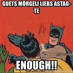 batman slap robin - Guets Mörgeli liebs ASTAG-Te ENOUGH!!