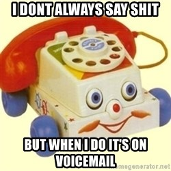 Sinister Phone - I DONT ALWAYS SAY SHIT BUT WHEN I DO IT'S ON VOICEMAIL