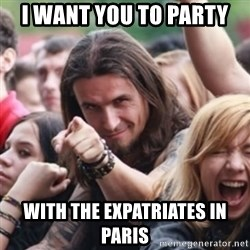 Ridiculously Photogenic Metalhead - I want you to party with the expatriates in paris