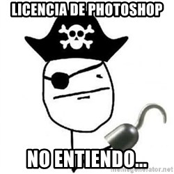 Poker face Pirate - Licencia de photoshop No entiendo...
