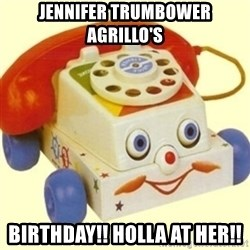 Sinister Phone - jennifer trumbower agrillo's  birthday!! holla at her!!