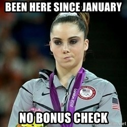 Not Impressed McKayla - Been here since january no bonus check
