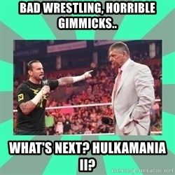 CM Punk Apologize! - BAD WRESTLING, HORRIBLE GIMMICKS.. WHAT'S NEXT? HULKAMANIA II?