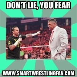 CM Punk Apologize! - dON'T LIE, YOU FEAR  WWW.SMARTWRESTLINGFAN.COM