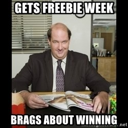 Kevin Malone (the office) - gets freebie week brags about winning