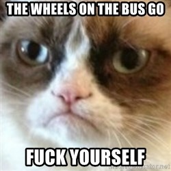 angry cat asshole - The wheels on the bus go fuck yourself