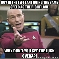 star trek wtf - Guy in the left lane going the same speed as the right lane why don't you get the fuck over??!