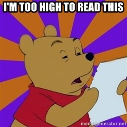 Skeptical Pooh - i'm too high to read this