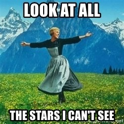 Look at All the Fucks I Give - look at all the stars i can't see