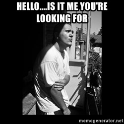 Luka Car - HELLO....IS IT ME YOU'RE LOOKING FOR