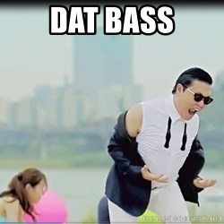 Psy's DAT ASS - DAT BASS
