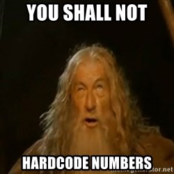 Gandalf You Shall Not Pass - You shall not hardcode numbers