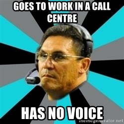 Stoic Ron - Goes to work in a call centre Has no voice
