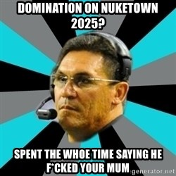 Stoic Ron - domination on nuketown 2025? spent the whoe time saying he f*cked your mum