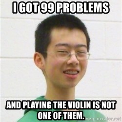 Kevin the Troll - I got 99 problems and playing the violin is not one of them.
