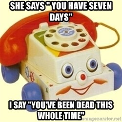 """Sinister Phone - She says """" You have Seven Days"""" I say """"you've been dead this whole time"""""""