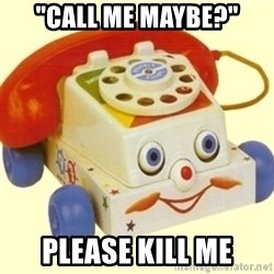 """Sinister Phone - """"call me maybe?"""" please kill me"""