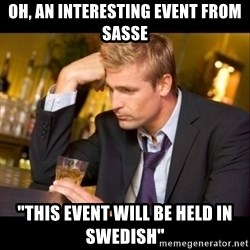 """Handels problems - Oh, AN INTERESTING EVENT FROM SASSE """"This event will be held in swedish"""""""