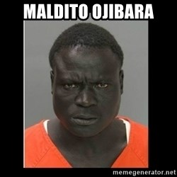 scary black man - MALDITO OJIBARA