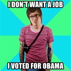 Disingenuous Liberal - i don't want a job i voted for obama