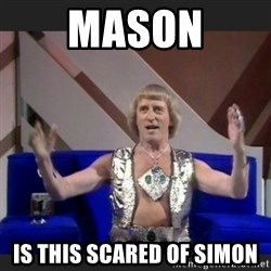 Jimmy Savile - Mason is this scared of simon