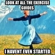 Look at all these - Look at all the exercise guides i havent even started