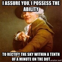 Joseph Ducreux - i assure you, i possess the ability to rectify the sky within a tenth of a minute on the dot