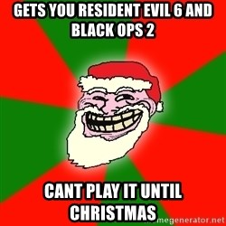 Santa Claus Troll Face - gets you resident evil 6 and black ops 2 cant play it until christmas
