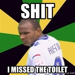 Rodolph Austin - SHIT I MISSED THE TOILET