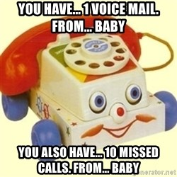 Sinister Phone - YOU HAVE... 1 VOICE MAIL. FROM... BABY YOU ALSO HAVE... 10 MISSED CALLS. FROM... BABY