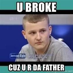 Sympathy Sacha - u Broke Cuz u r da Father