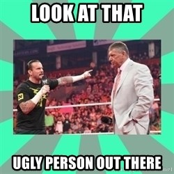 CM Punk Apologize! - LOOK AT THAT UGLY PERSON OUT THERE