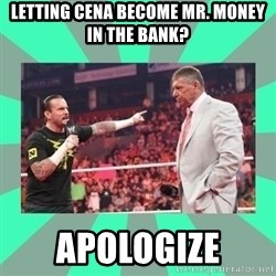 CM Punk Apologize! - letting cena become mr. money in the bank? apologize