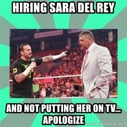 CM Punk Apologize! - Hiring sara del rey and not putting her on tv... apologize