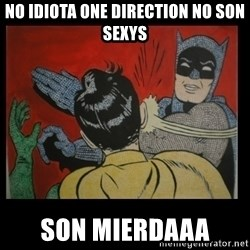 Batman Slappp - no idiota one direction no son sexys son mierdaaa
