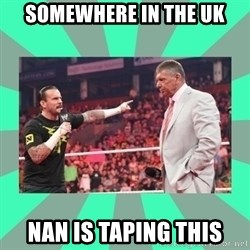 CM Punk Apologize! - SOMEWHERE IN THE UK NAN IS TAPING THIS