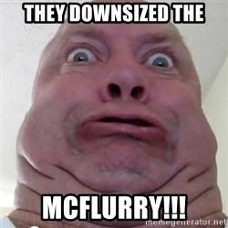 Ugly but Beautiful - They downsized the Mcflurry!!!