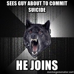 Insanity Wolf - SEES GUY ABOUT TO COMMIT SUICIDE HE JOINS