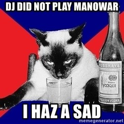 Alco-cat - Dj did not play manowar i haz a sad