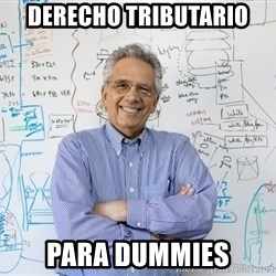 Engineering Professor - derecho tributario  para dummies
