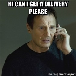 I don't know who you are... - HI CAN I GET A DELIVERY PLEASE