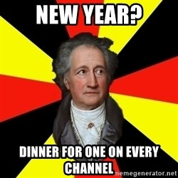 Germany pls - New year? dinner for one on every channel