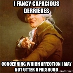 Joseph Ducreux - i fancy capacious derrieres concerning which affection i may not utter a falshood
