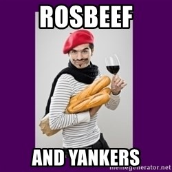 stereotypical french man - rosbeef and yankers