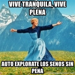 Sound Of Music Lady - vive tranquila, vive plena auto explorate los senos sin pena
